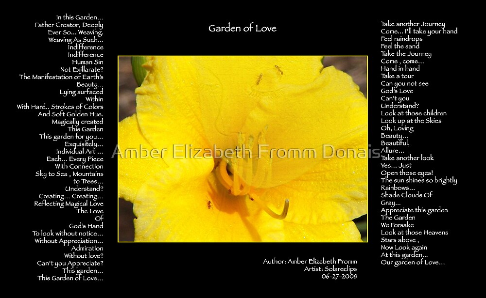 Garden Of Love ... by Amber Elizabeth Fromm Donais