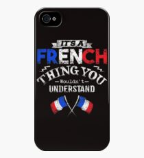 It's A French Thing You Wouldn't Understand iPhone 4s/4 Case