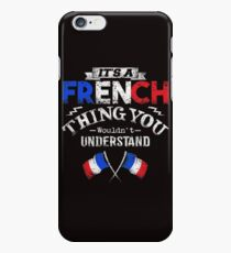 It's A French Thing You Wouldn't Understand iPhone 6 Case