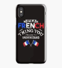 It's A French Thing You Wouldn't Understand iPhone Case