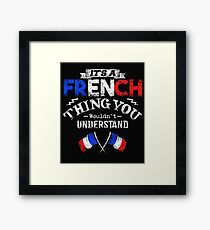 It's A French Thing You Wouldn't Understand Framed Print