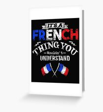 It's A French Thing You Wouldn't Understand Greeting Card