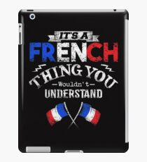 It's A French Thing You Wouldn't Understand iPad Case/Skin