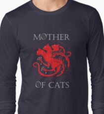 MOTHER OF CATS-GAME OF THRONES Long Sleeve T-Shirt