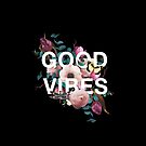 Good Vibes by cmanning