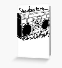 Sing A Long to My Stereo Greeting Card