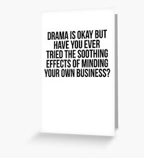 Drama Is Okay But Have Tried Minding Your Own Business Greeting Card