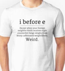 i before e except when your foreign neighbor white mug T-Shirt