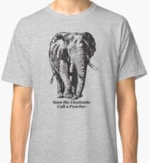 Save the Elephants, Cull a Poacher message Classic T-Shirt