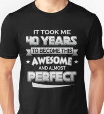 40th Birthday Shirt Took 40 Years Become Awesome Born 1977 T-Shirt