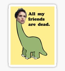 All My Friends Are Dead Sticker