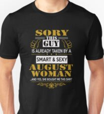 sorry this guy is already taken by a smart and sexy girl tshirts T-Shirt
