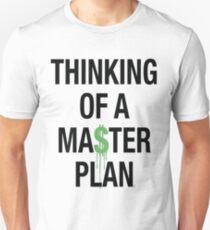 An einen Masterplan denken Unisex T-Shirt