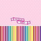 So Sweet like Candy by Tee Brain Creative