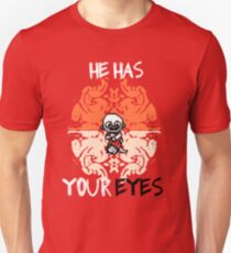 He Has Your Eyes Unisex T-Shirt