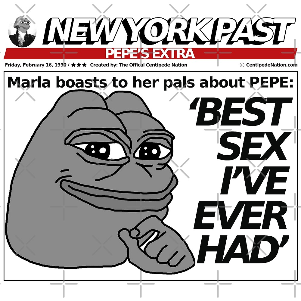 Trump NYPOST - BEST SEX I'VE EVER HAD by CentipedeNation