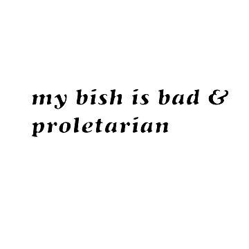 Bad & Proletarian by codenoir
