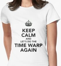 Keep Calm And Let's Do The Time Warp Again Women's Fitted T-Shirt