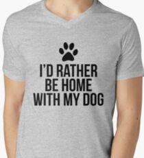 I'd Rather Be Home With My Dog Men's V-Neck T-Shirt