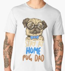 Stay At Home Pug Dad Dog Lover Men's Premium T-Shirt