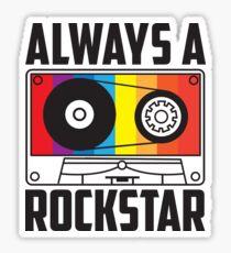 Always a Rockstar Sticker