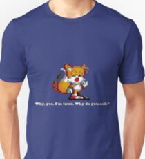 "Tails Yawn - ""Why, yes, I'm tired. Why do you ask?""  T-Shirt"