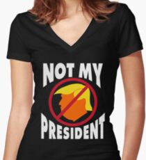 Trump Not My President Women's Fitted V-Neck T-Shirt