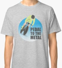 Pedal To The Medal Sarcastic Classic T-Shirt
