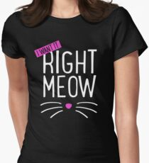 I want it right meow T-Shirt