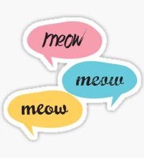 Meow Meow Meow Sticker