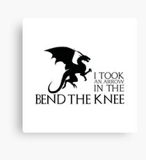 Bend the Knee - I Took and Arrow in the Knee Canvas Print