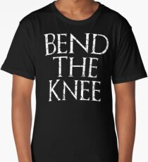 Bend The Knee - Game of Thrones Long T-Shirt