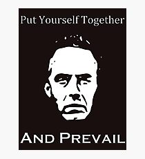 Jordan Peterson Put Yourself Together And Prevail Photographic Print