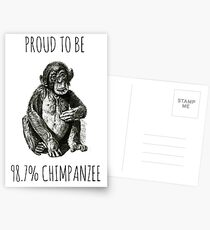 PROUD TO BE 98.7% CHIMPANZEE Postcards