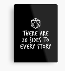 There Are 20 Sides to Every Story - Dungeons and Dragons (White) Metal Print