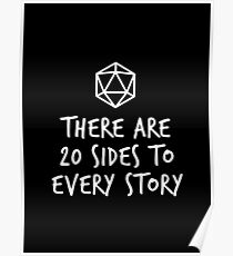 There Are 20 Sides to Every Story - Dungeons and Dragons (White) Poster