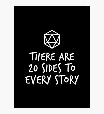 There Are 20 Sides to Every Story - Dungeons and Dragons (White) Photographic Print