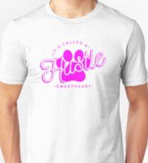 It's Called a Hustle, Sweetheart T-Shirt