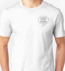 Everybodys Somebodys Everything Unisex T-Shirt