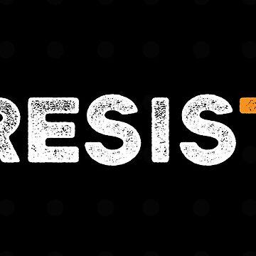 RESIST - SAY NO TO TRUMP by progprints