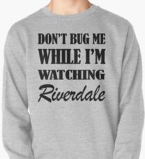 Don't Bug Me While I'm Watching Riverdale - 1 T-Shirt