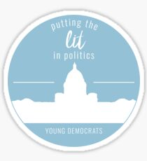 Young Democrats- Putting the LIT in Politics Sticker