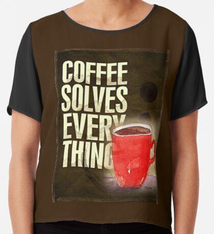 Kaffee ... löst alles! Chiffontop