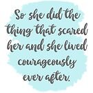 She Lived Courageously by JessMichele