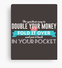 How To Double Your Money Canvas Print