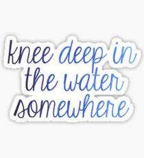 Knee Deep in the Water Sticker