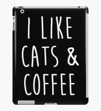 I Like Cats And Coffee iPad Case/Skin