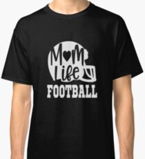 Mom Life Football T-Shirt Funny Saying Novelty Cool Tees Classic T-Shirt