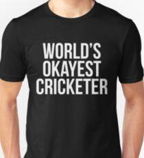World's Okayest Cricketer Unisex T-Shirt