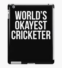 World's Okayest Cricketer iPad Case/Skin